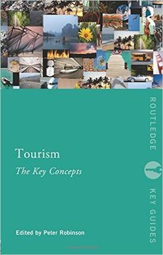 Tourism : the key concepts / edited by Peter Robinson