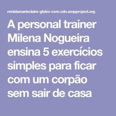 A personal trainer Milena Nogueira ensina 5 exercícios simples para ficar com um corpão sem sair de casa