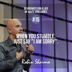 "#15 - When you stumble, just say ""I am sorry"". #robinsharma"