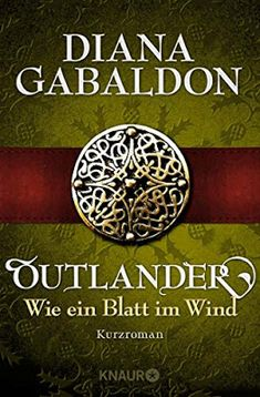 Buy Outlander - Wie ein Blatt im Wind: Kurzroman by Barbara Schnell, Diana Gabaldon and Read this Book on Kobo's Free Apps. Discover Kobo's Vast Collection of Ebooks and Audiobooks Today - Over 4 Million Titles! Diana Gabaldon Outlander, Bravo Hits, Historischer Roman, Celtic Thunder, Audiobooks, Ebooks, Joy, Reading, Shopping