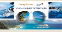 "The ""Aloha Maui Jim"" sweepstakes is here! Enter for a chance to win a 7-day Maui adventure vacation! Ends 7/6"