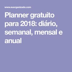 Planner gratuito para 2018: diário, semanal, mensal e anual