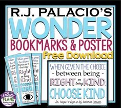 WONDER: FREE CHOOSE KIND BOOKMARKS & POSTERBrighten up your classroom with a free ready-to-print poster and student bookmarks inspired by R.J. Palacio's best-selling novel, Wonder! The poster and bookmarks feature the most popular quote from the novel (Mr.