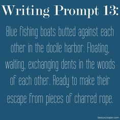 Writing Prompt Thirteen -  Now accepting submissions for ANY writing prompt on…