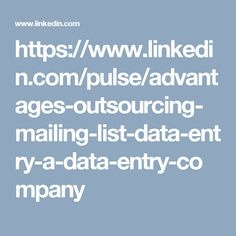 https://www.linkedin.com/pulse/advantages-outsourcing-mailing-list-data-entry-a-data-entry-company