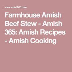 Farmhouse Amish Beef Stew - Amish 365: Amish Recipes - Amish Cooking