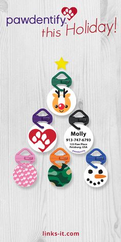 Give your pet the gift of a new ID tag this year. Choose from over 100 designs in vibrant colors, including bone, paw, heart, and seasonal designs. Each Pawdentify tag comes with a LINKS-IT connector to make attaching your new tag quick & easy. Made in the USA and backed by a lifetime guarantee.  Order online at links-it.com.