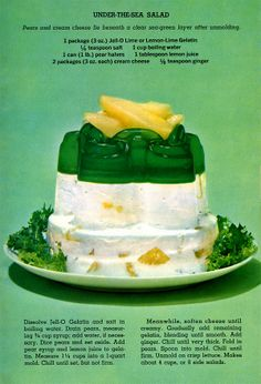 jello-under-sea-salad and so characteristic of the 1960's american diet.