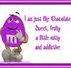 Purple Glitter M&M ~ I am just like chocolate: sweet, fruity, a little nutty, and addictive. Purple Love, All Things Purple, Shades Of Purple, Pink Blue, Purple Hearts, Purple Stuff, Spark Quotes, Lavender Blue, Lavander