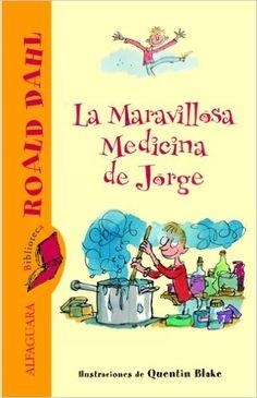 Amazon.com: La Maravillosa Medicina de Jorge (Spanish Edition) eBook: Roald Dahl, Quentin Blake: Kindle Store