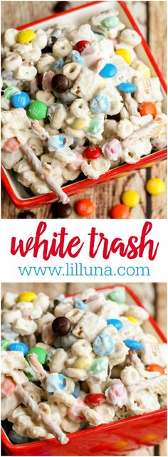 White Trash recipe - filled with M&Ms, Chex, Peanuts, Cheerios and Pretzels! EVERYONE loves this recipe!