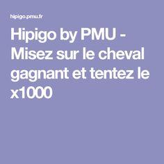 Hipigo by PMU - Misez sur le cheval gagnant et tentez le x1000