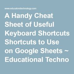 A Handy Cheat Sheet of Useful Keyboard Shortcuts to Use on Google Sheets ~ Educational Technology and Mobile Learning
