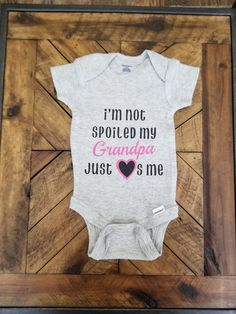 Pillow Hats Im Not Spoiled My Grandpa Just Loves Me Funny Baby Onesie Bodysuit