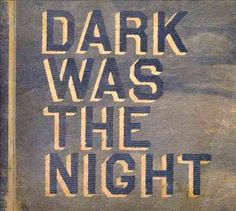 Various - Dark Was The