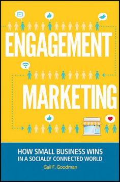 """Read """"Engagement Marketing How Small Business Wins in a Socially Connected World"""" by Gail F. Goodman available from Rakuten Kobo. A definitive guide to growing your small business through """"Engagement Marketing"""" As a small business owner, you've alway. Business Marketing, Online Marketing, Social Media Marketing, Digital Marketing, Small Business Entrepreneurship, Small Business Trends, Training And Development, Word Of Mouth, Date"""