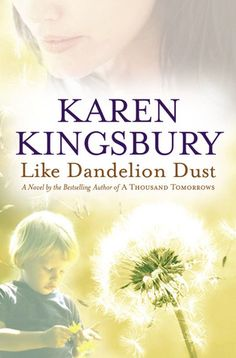 Like Dandelion Dust by Karen Kingsbury. I like the books of hers that I have read. It was a quick read but had a happy ending so I am always happy about that. She is a good Christian author and I do recommend her books. They are uplifting. Best Books To Read, I Love Books, Great Books, Amazing Books, This Is A Book, The Book, Karen Kingsbury, Quick Reads, I Love Reading
