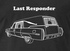 Last Responder humor. 35 More Hilarious Funeral Meme Funeral Jokes, Radios, Morbid Humor, Funny Jokes, Hilarious, Police Humor, Nurse Humor, Dark Humour Memes, Drunk Humor