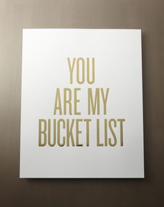 Image of Unframed Art Print - YOU ARE MY #BUCKETLIST