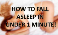 You`ll never have problems falling asleep again! How to Fall Asleep in Less than 1 Minute! -