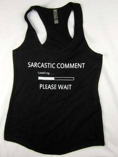 Sarcastic Comment funny women's racerback flowing tank top gym workout black  #1stoptrendshop #GraphicTee