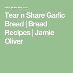 Tear n Share Garlic Bread   Bread Recipes   Jamie Oliver