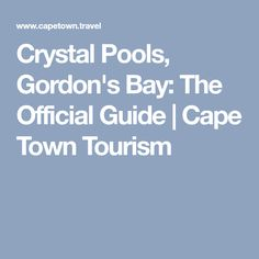 Crystal Pools, Gordon's Bay: The Official Guide | Cape Town Tourism