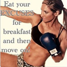 Eat your excuses for breakfast and then move on! http://nataliejillfitness.com/  #fitness #workout #exercise #fatloss  #weightloss #core #abs  #nataliejillfit #nataliejill #exerciseplan #workoutplan  #commited #goals #changeyourbody #motivated #motivation
