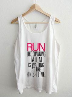 Run Like Channing Tatum is Waiting Unisex Tank Top