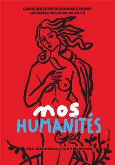 Tout juste sorti des presses, Nos humanités est un ouvrage ovni entre beau livre illustré et livre d'histoire. Tout en illustrations pops de Caroline Souffir et en plumes claires de l'h…