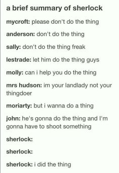John: He's gonna do the thing, and I'm gonna have to shoot something. Mrs. Hudson: Not your thing-doer!