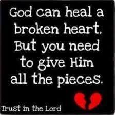 God can heal a broken heart....