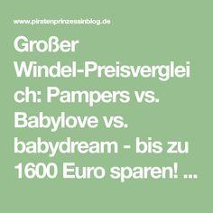 Großer Windel-Preisvergleich: Pampers vs. Babylove vs. babydream - bis zu 1600 Euro sparen! - Piratenprinzessin