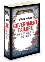 Government Failure: Society, markets and rules - by Wilfred Dolfsma - August 2013