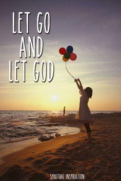 Let Go and Let God.  Photo - Spiritual Inspiration