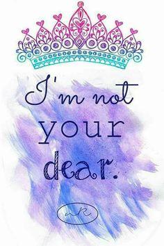 Eu não sou sua querida! ♡♡