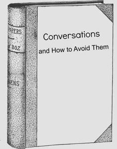 Conversations and How to Avoid Them. For introverts