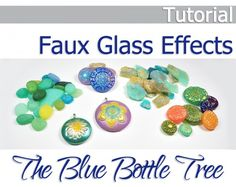 Faux Glass Effects in Polymer Clay Tutorial by The Blue Bottle Tree. Five gorgeous techniques. Roman glass, sea glass, Czech glass, Carnival...