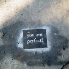 You are imperfect perfect