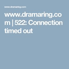 www.dramaring.com | 522: Connection timed out