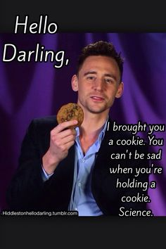 You can't be sad when you're holding a cookie. Science.