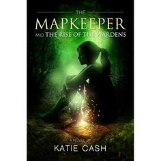 $25 Amazon/BN GC giveaway  New Fantasy novel by Katie Cash - The Mapkeeper And The Rise Of The Wardens