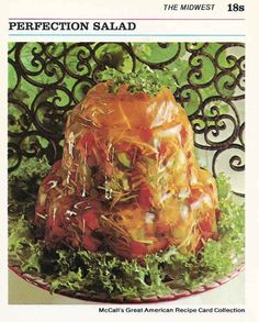 I feel strongly my grandmother tried to feed this to me once. She would LOVE these recipes! Perfection Salad | 21 Truly Upsetting Vintage Recipes