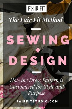 The Fair Fit Method Sewing + Design - How the Dress Pattern is Customized for Style and Purpose — Fair Fit Studio Fashion Design Classes, Become A Fashion Designer, Add Sleeves, Learn To Sew, Custom Clothes, Purpose, Custom Design, Studio, Sewing