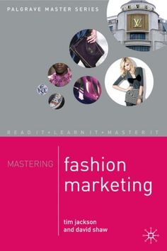Mastering Fashion Marketing (Palgrave Master Series) by Tim Jackson