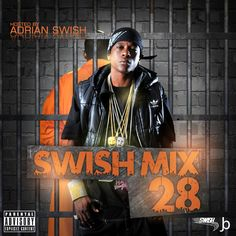Adrian Swish Presents: SWISH MIX Vol 28 - This mixtape is for PROMO Use Only - Follow @iamadrianswish