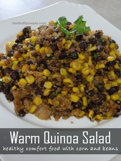 Warm Quinoa Salad with Corn and Black Beans (Healthy Comfort Food and Gluten-Free Too)