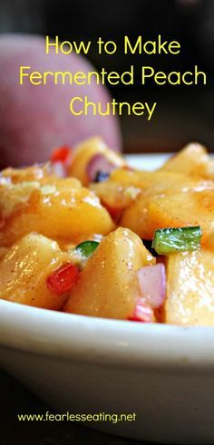 How to Make Lacto-fermented Peach Chutney | www.fearlesseating.net