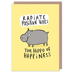 Hippo Of Happiness by Katie Abey from Whale & Bird Good Luck Cards, Get Well Soon, Positive Vibes, Greeting Cards, Positivity, Happy, Whale, Envelope, Happiness