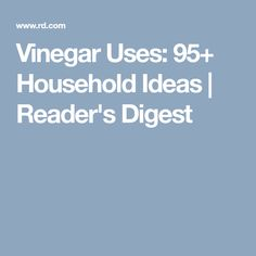 Vinegar Uses: 95+ Household Ideas | Reader's Digest